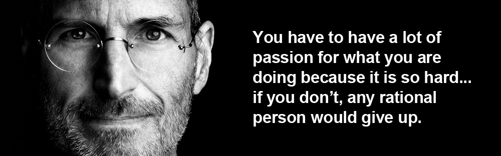 Have lots of passion