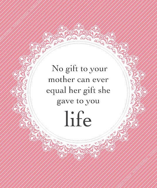 Life a gift from mother